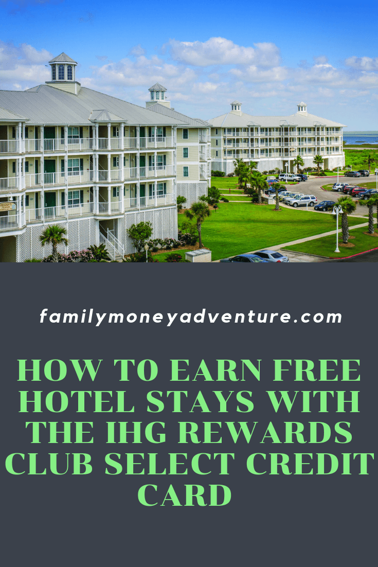 How to Earn Free Hotel Stays With the IHG® Rewards Club Select Credit Card