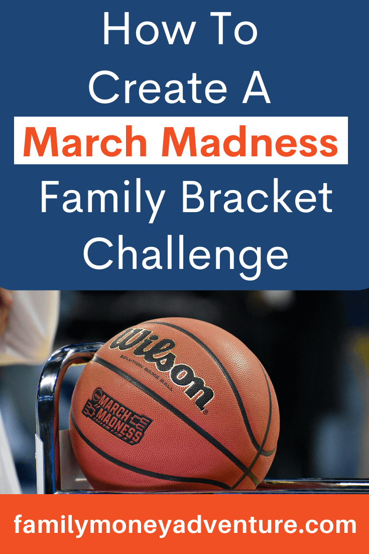 How To Create A March Madness Family Bracket Challenge