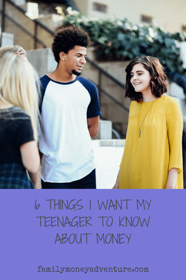 6 Things I Want my Teenager to Know about Money