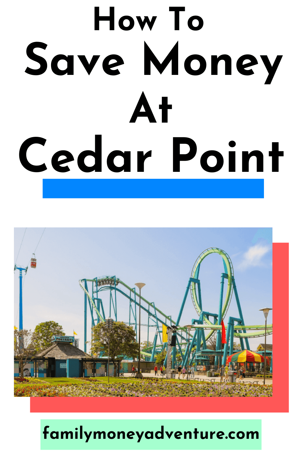 How to Save Money at Cedar Point