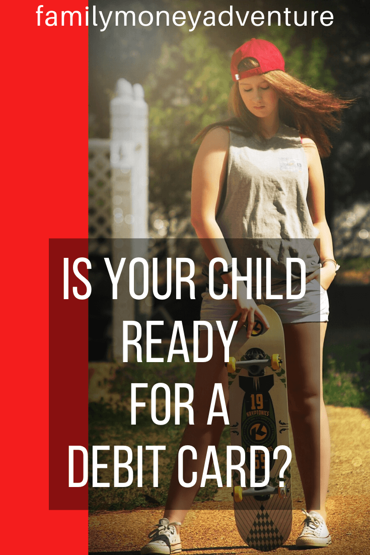 7 Signs That Your Child Is Ready For A Debit Card