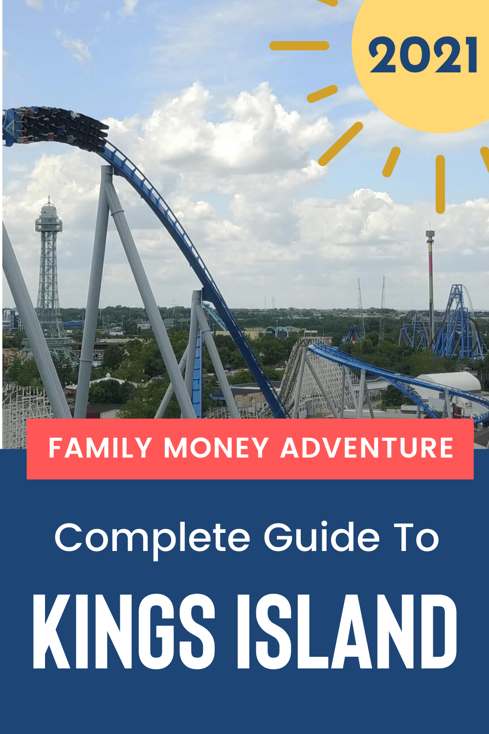 Visiting Kings Island in 2021: A Complete Guide